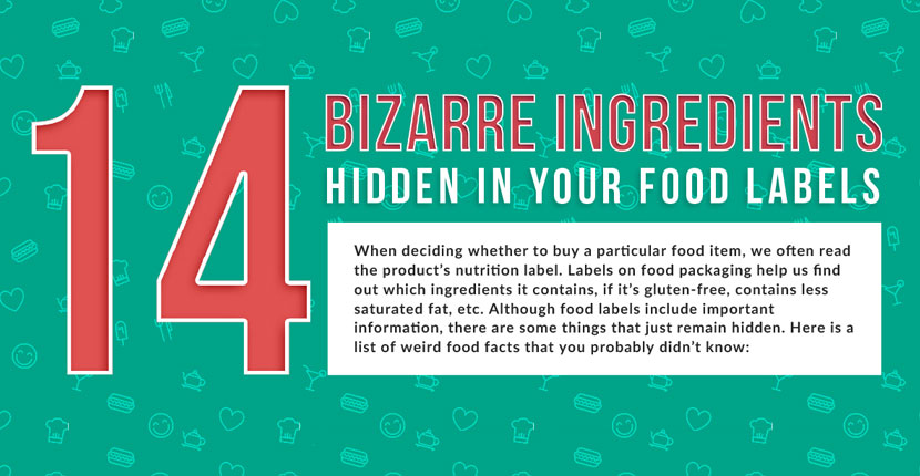 14 Bizarre Ingredients Hidden in Your Food Labels